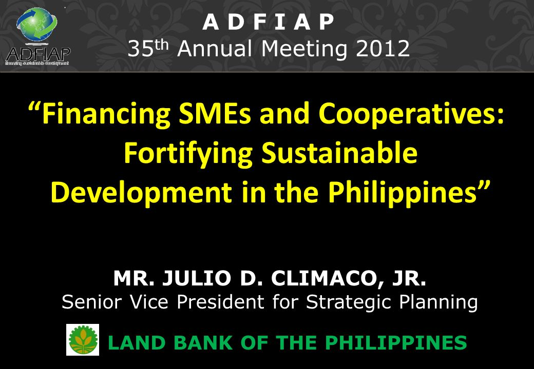 Financing SMEs and Cooperatives: Fortifying Sustainable Development in the Philippines MR.