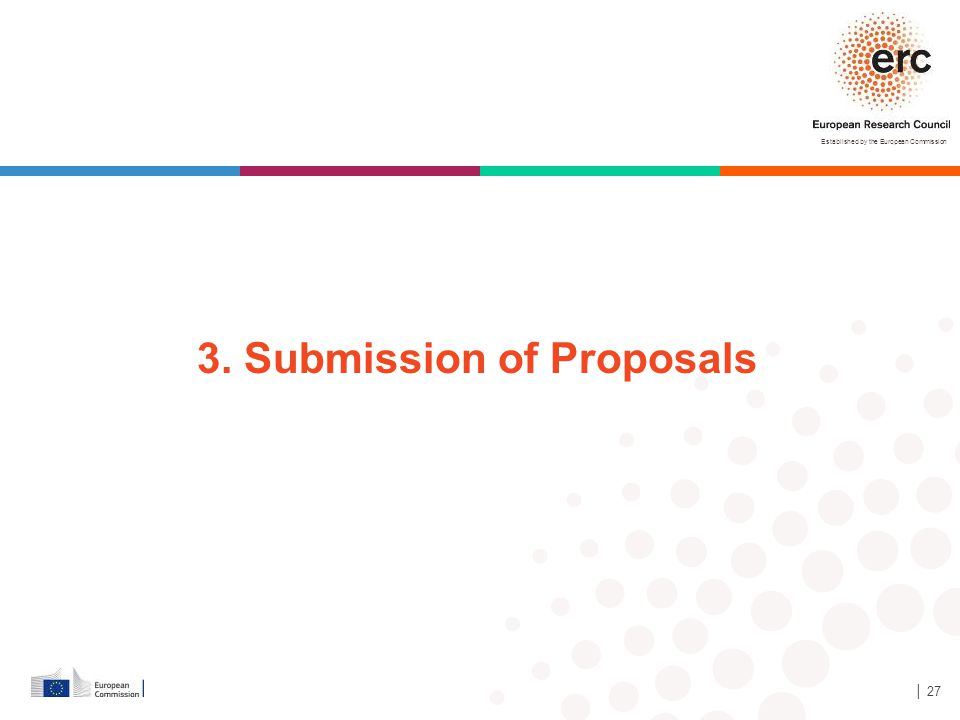 Established by the European Commission │ 27 3. Submission of Proposals
