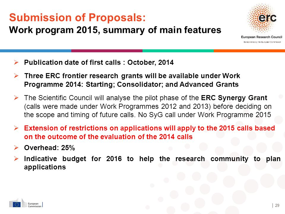 Established by the European Commission │ 29  Publication date of first calls : October, 2014  Three ERC frontier research grants will be available u