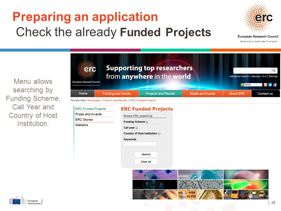 Established by the European Commission │ 48 Preparing an application Check the already Funded Projects Menu allows searching by Funding Scheme, Call Y