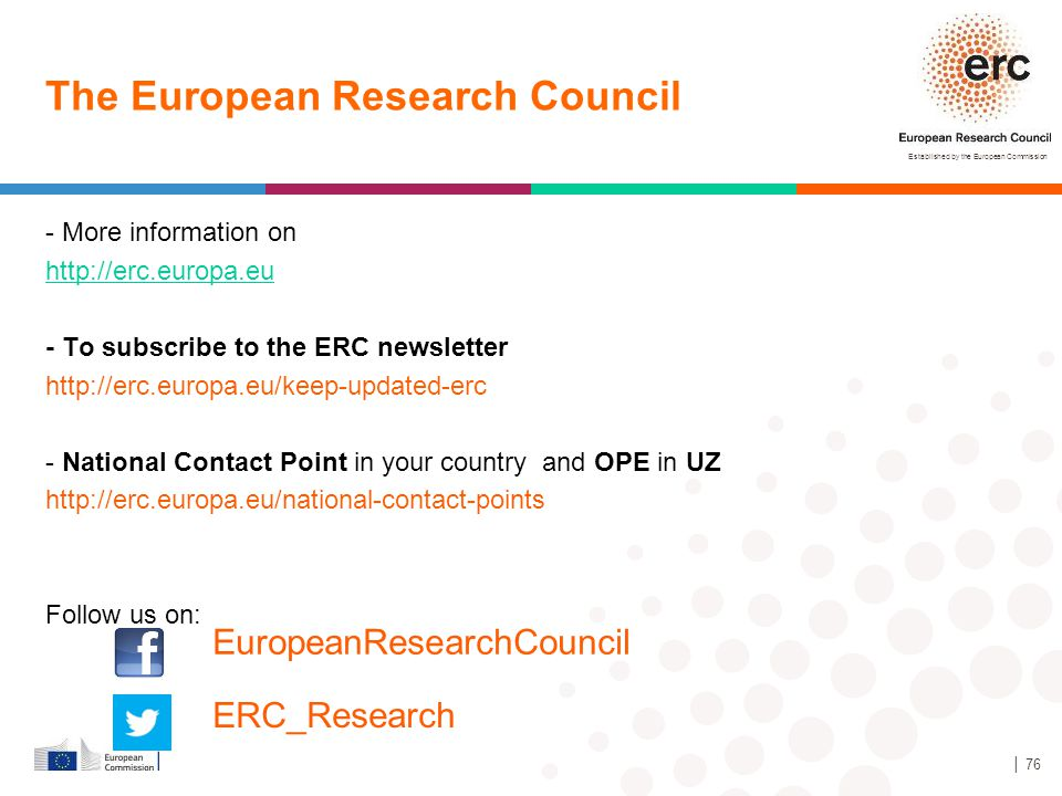 Established by the European Commission - More information on http://erc.europa.eu - To subscribe to the ERC newsletter http://erc.europa.eu/keep-updat