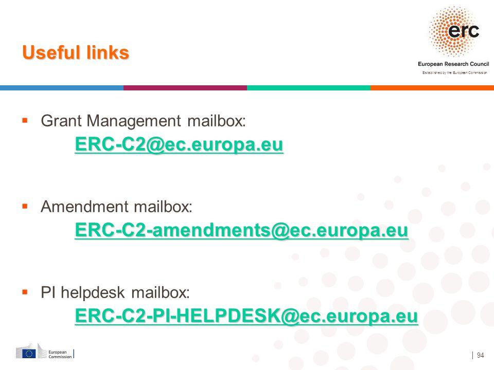 Established by the European Commission  Grant Management mailbox: ERC-C2@ec.europa.eu  Amendment mailbox: ERC-C2-amendments@ec.europa.eu  PI helpde