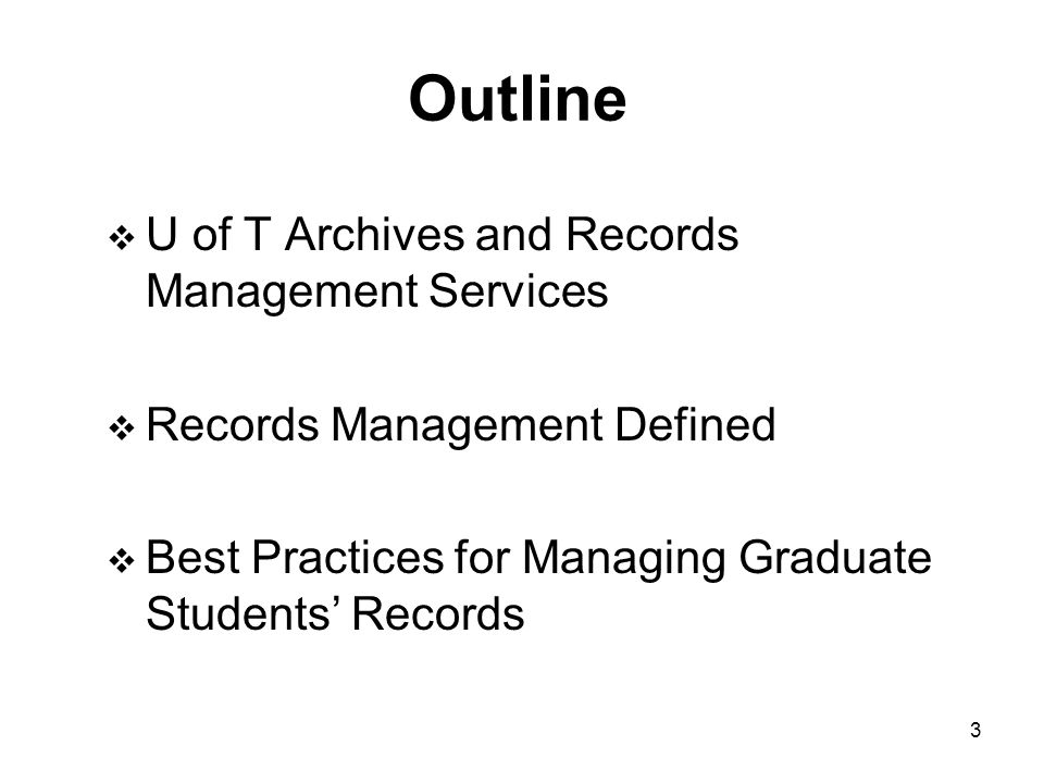 2 Objectives  To introduce basic principles and practices of records management.