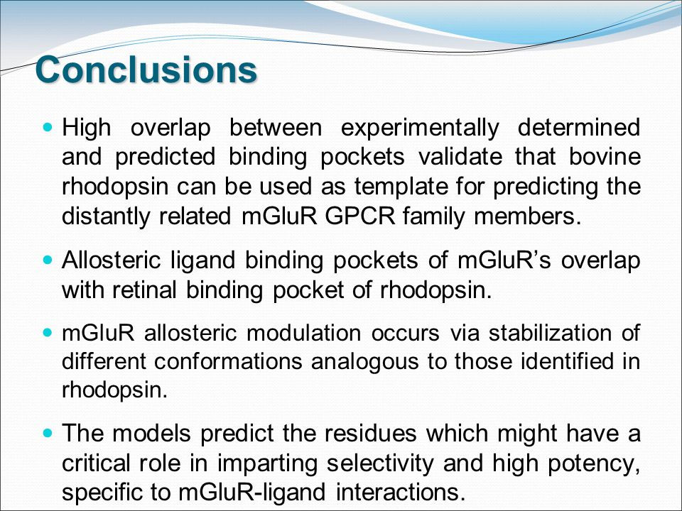 Conclusions High overlap between experimentally determined and predicted binding pockets validate that bovine rhodopsin can be used as template for predicting the distantly related mGluR GPCR family members.