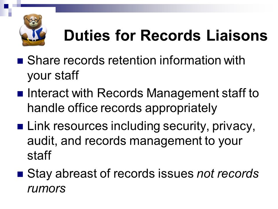 Records Liaisons Under revisions to AD35, approved as of October 30, 2007, every unit of the University MUST appoint a records liaison to work directl
