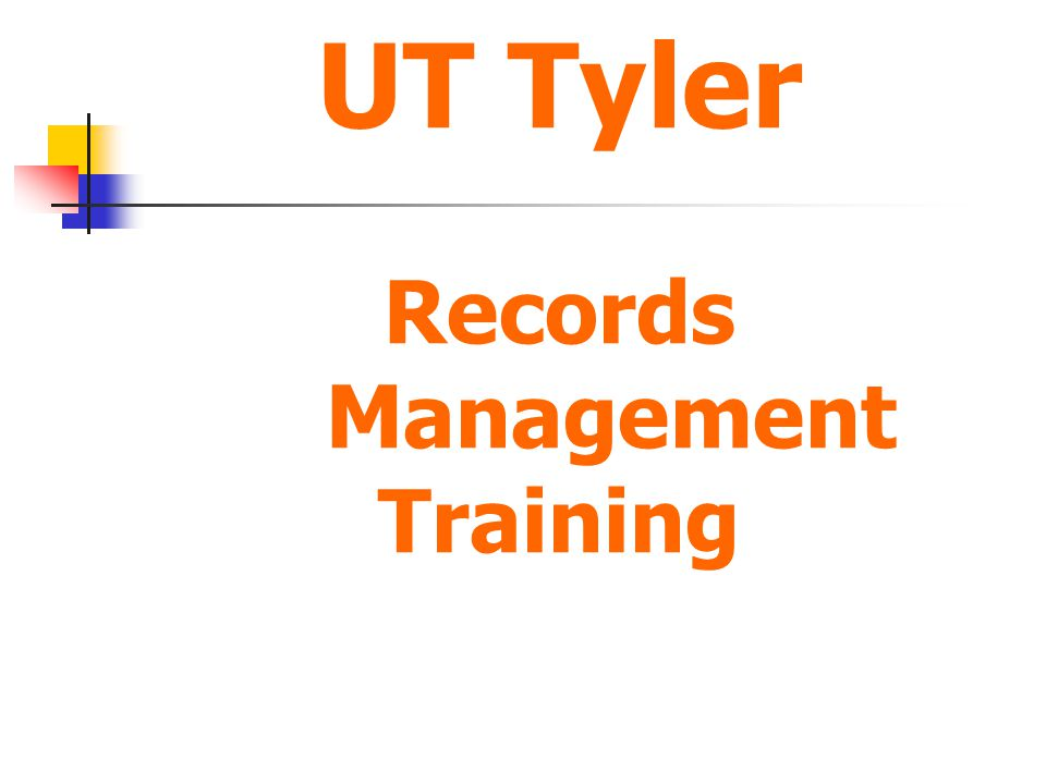 UT Tyler Records Management Training