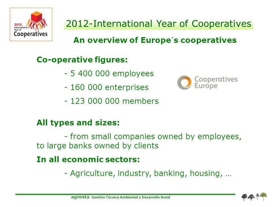 agresta Gestión Técnica Ambiental y Desarrollo Rural 2012-International Year of Cooperatives An overview of Europe´s cooperatives Co-operative figures