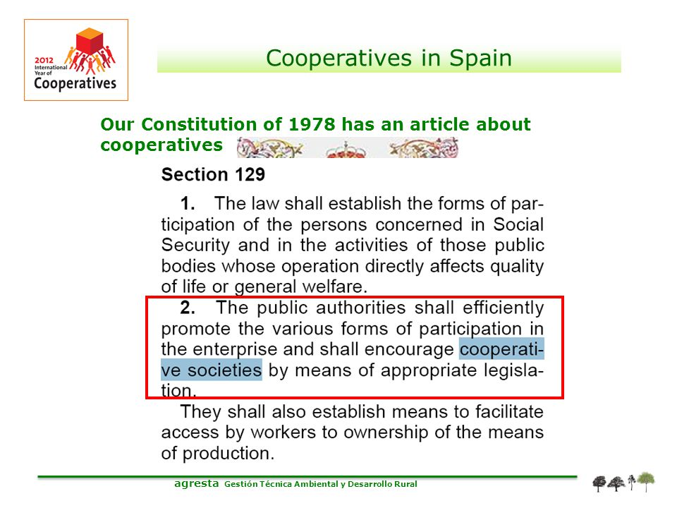 agresta Gestión Técnica Ambiental y Desarrollo Rural Cooperatives in Spain Our Constitution of 1978 has an article about cooperatives