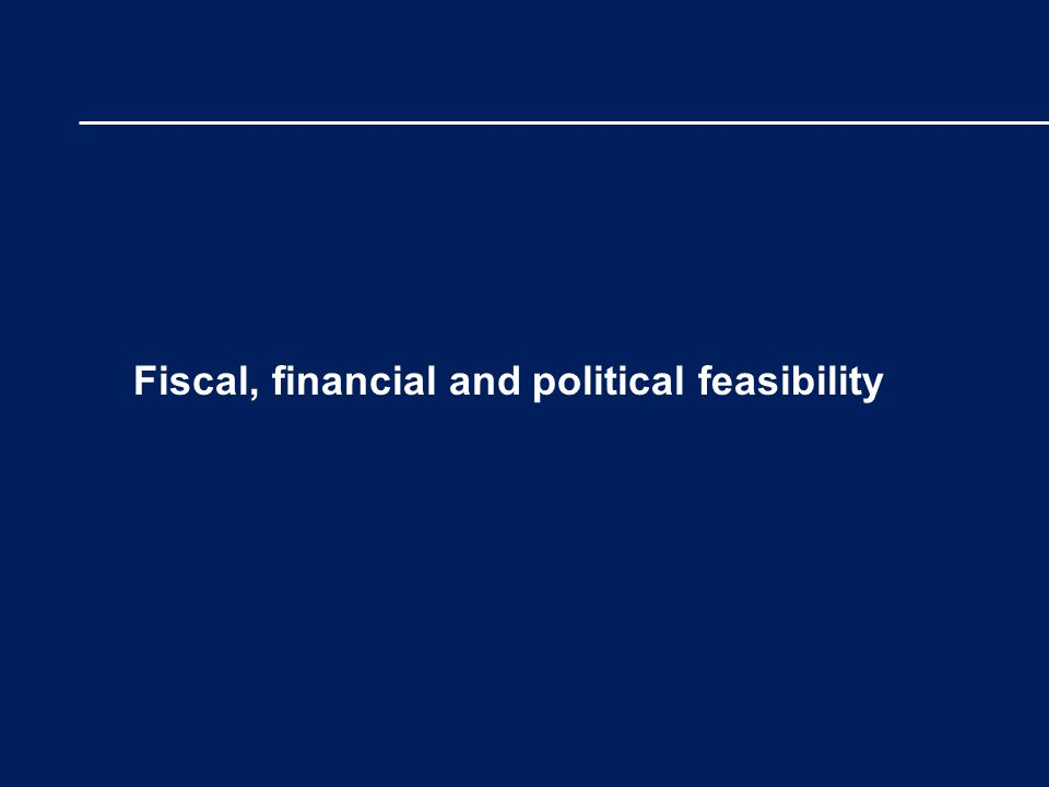 Fiscal, financial and political feasibility