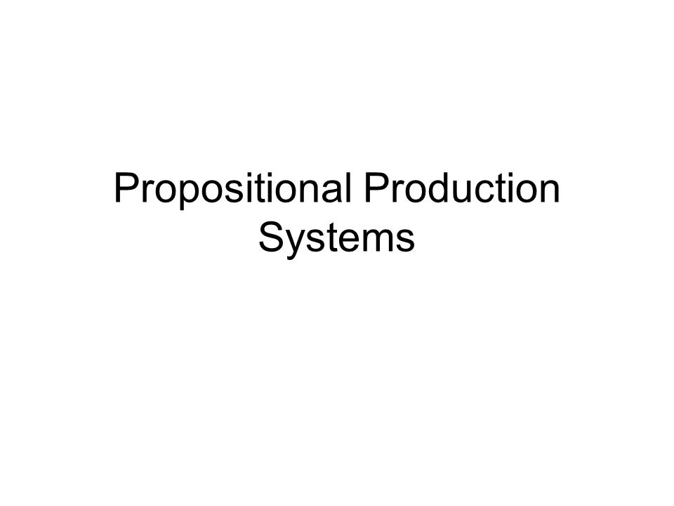 Propositional Production Systems