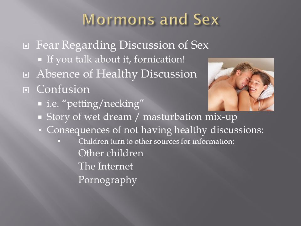  Fear Regarding Discussion of Sex  If you talk about it, fornication.