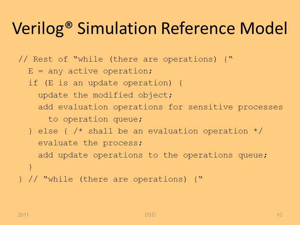 """Verilog® Simulation Reference Model // Rest of """"while (there are operations) {"""" E = any active operation; if (E is an update operation) { update the m"""