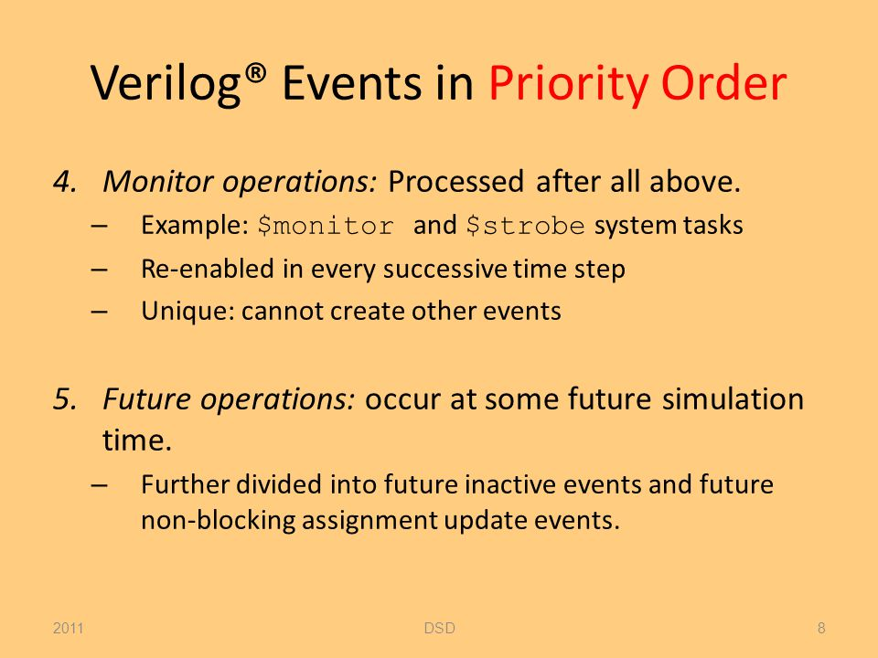 Verilog® Simulation Reference Model while (there are operations) { if (no active operations) { if (there are inactive operations) { activate all inactive operations; } else if (there are nonblocking assign update operations){ activate all nonblocking assign update operations; } else if (there are monitor operations) { activate all monitor operations; } else { advance T to the time of next operation; activate all inactive operations for time T; } } // end of if (no active events) // continued on next page...