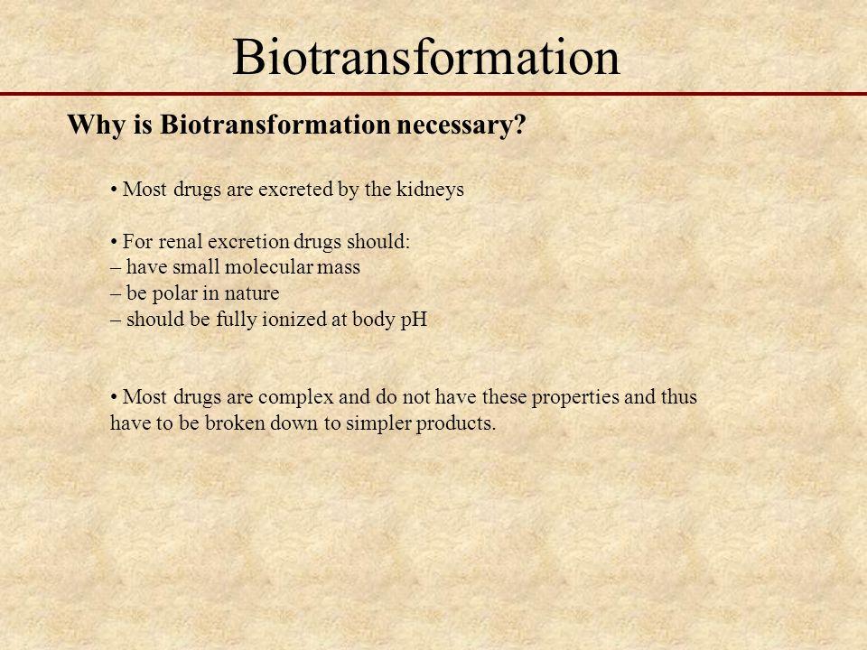 Biotransformation Activation of xenobiotics is a key element (e.g.