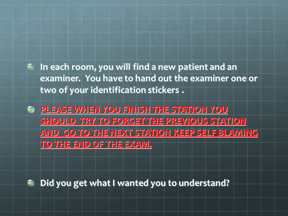 In each room, you will find a new patient and an examiner.