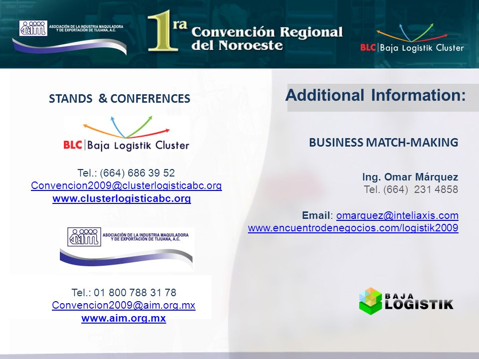 Additional Information: STANDS & CONFERENCES Ing. Omar Márquez Tel.