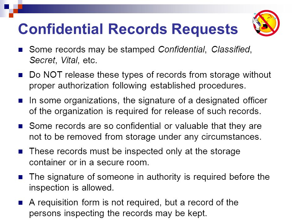 Confidential Records Requests Some records may be stamped Confidential, Classified, Secret, Vital, etc.