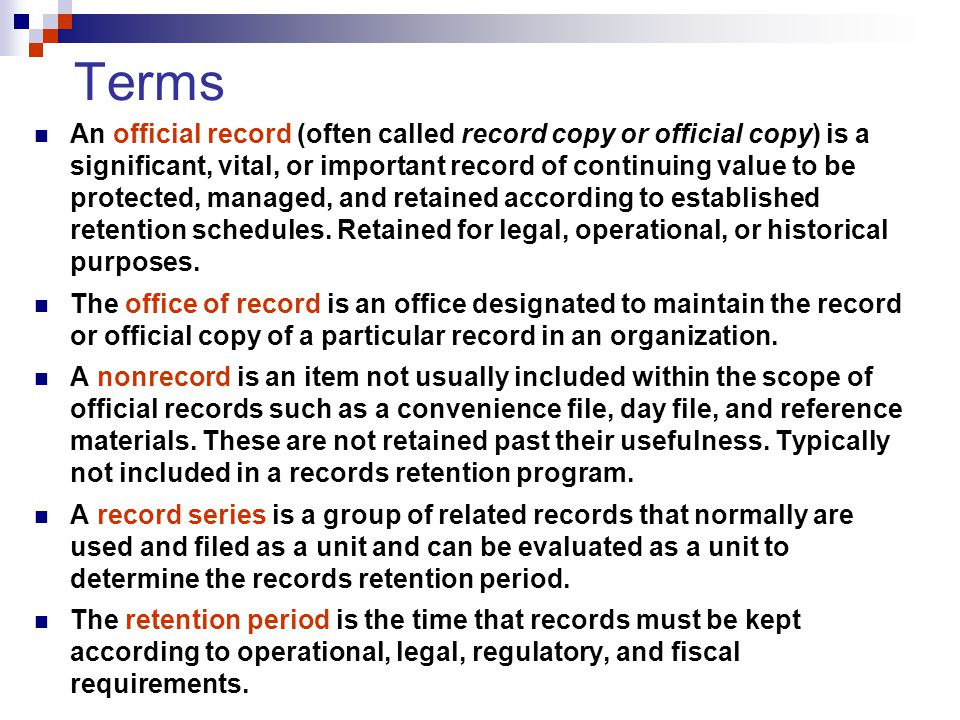 Terms An official record (often called record copy or official copy) is a significant, vital, or important record of continuing value to be protected, managed, and retained according to established retention schedules.