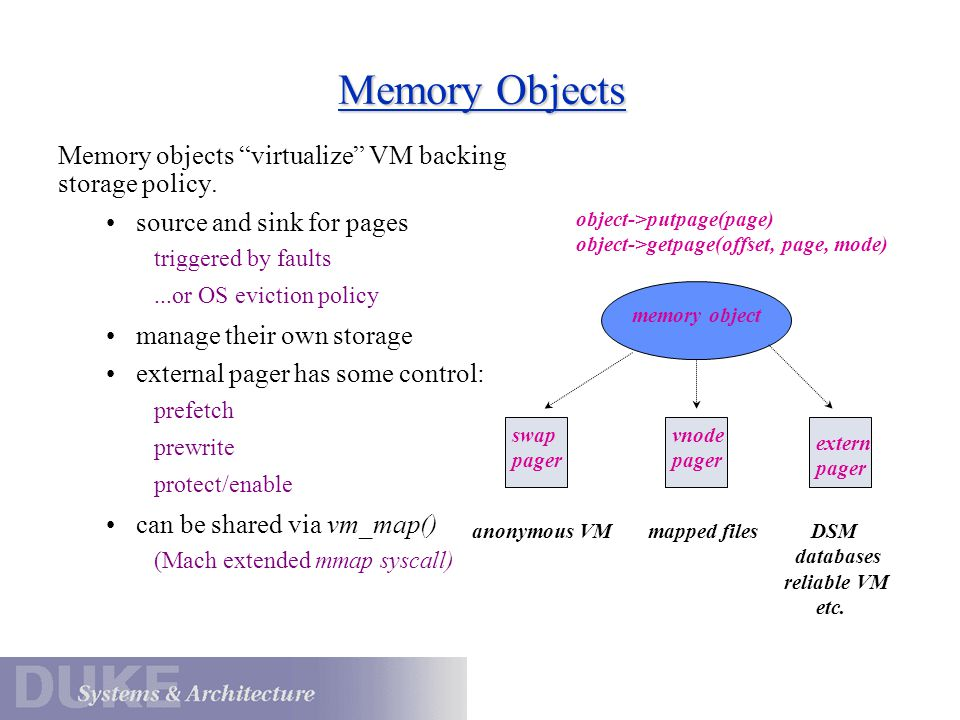 Memory Objects Memory objects virtualize VM backing storage policy.