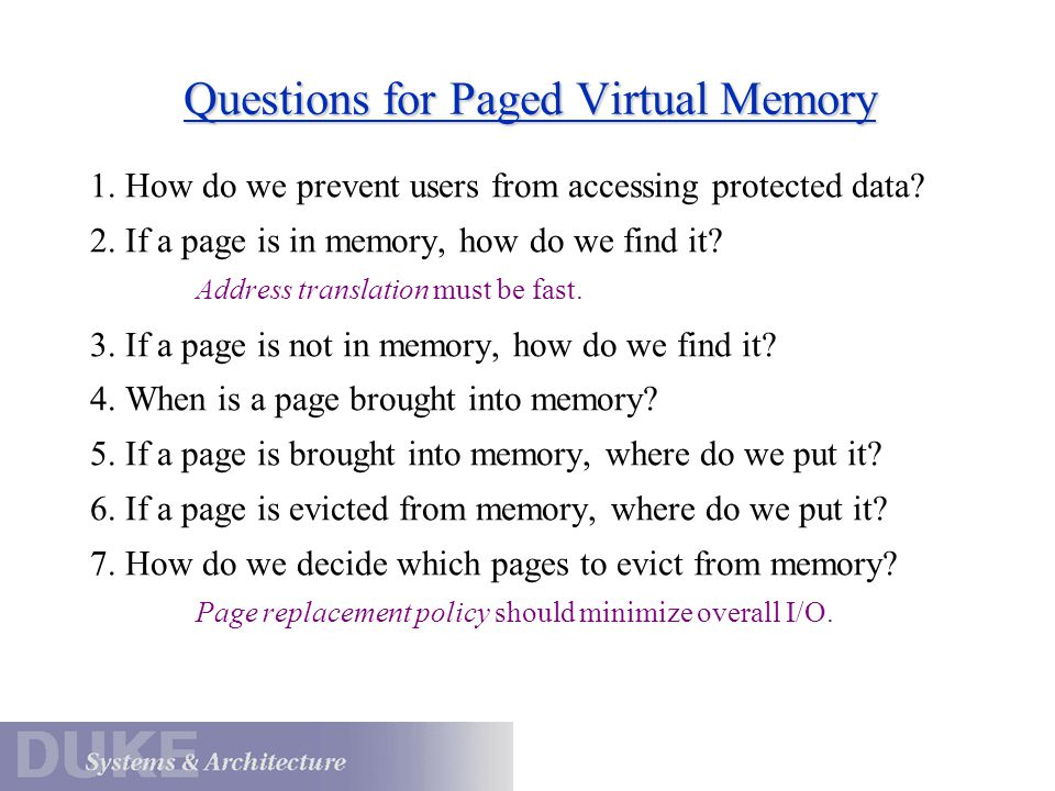 Questions for Paged Virtual Memory 1. How do we prevent users from accessing protected data.