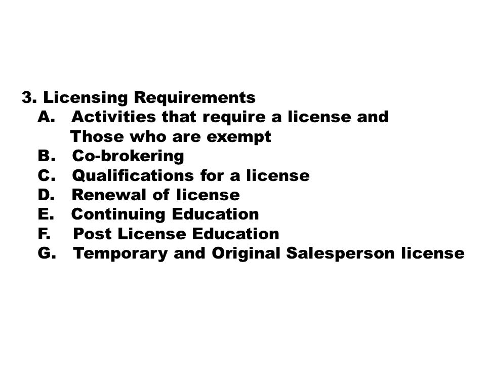 3. Licensing Requirements A. Activities that require a license and Those who are exempt B.