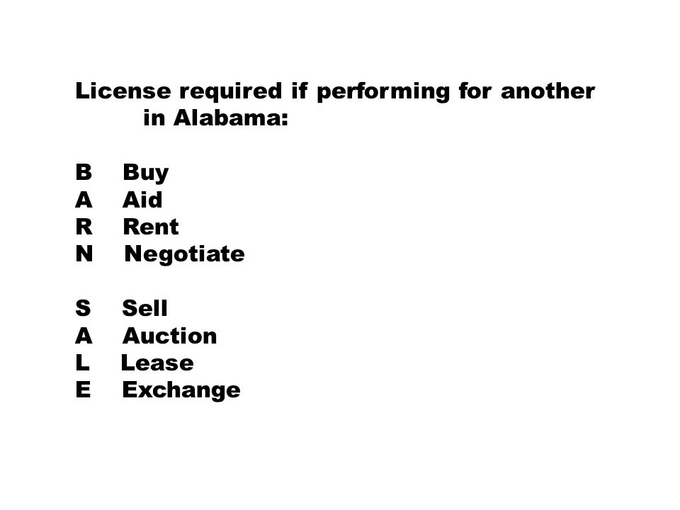 License required if performing for another in Alabama: B Buy A Aid R Rent N Negotiate S Sell A Auction L Lease E Exchange