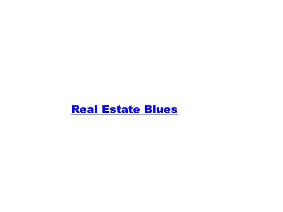 Real Estate Blues