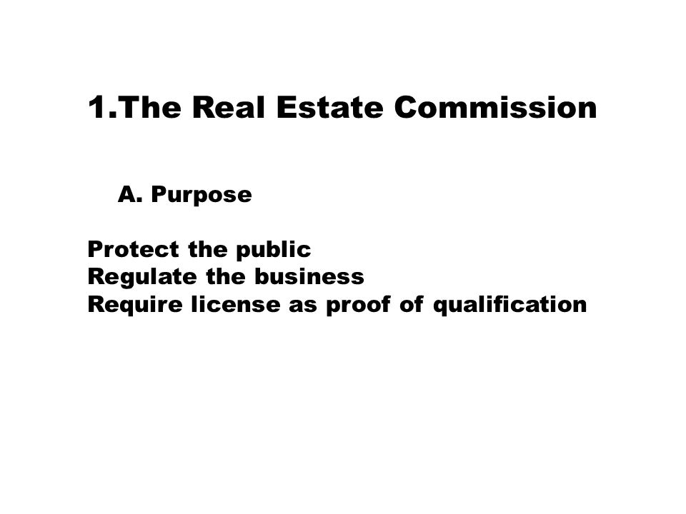 1.The Real Estate Commission A.