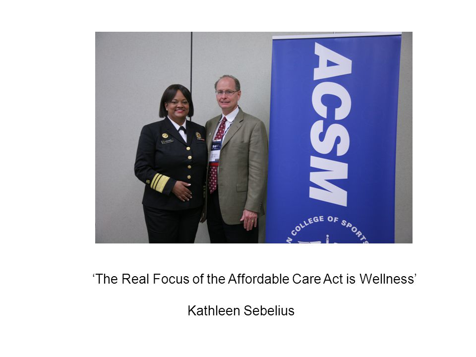 'The Real Focus of the Affordable Care Act is Wellness' Kathleen Sebelius