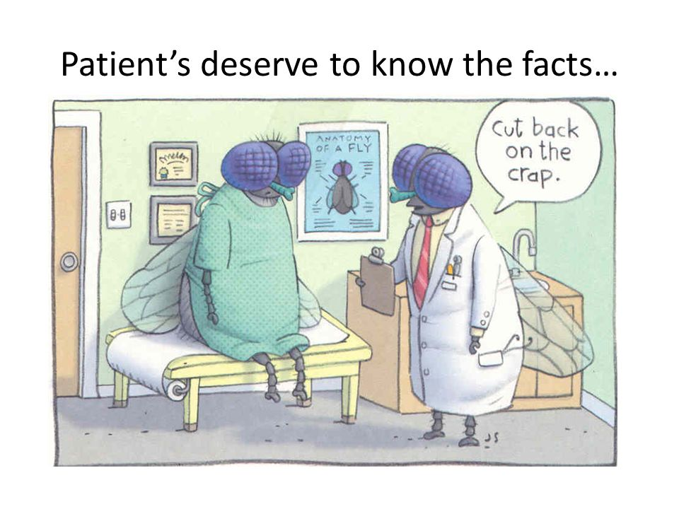Patient's deserve to know the facts…