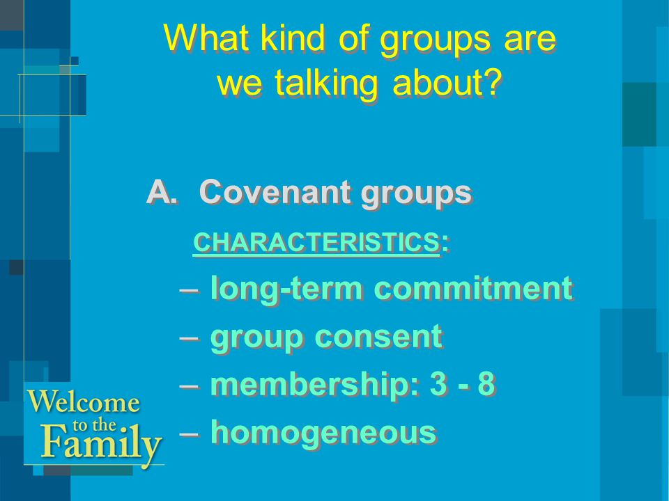 What kind of groups are we talking about? What kind of groups are we talking about? B. Study groups