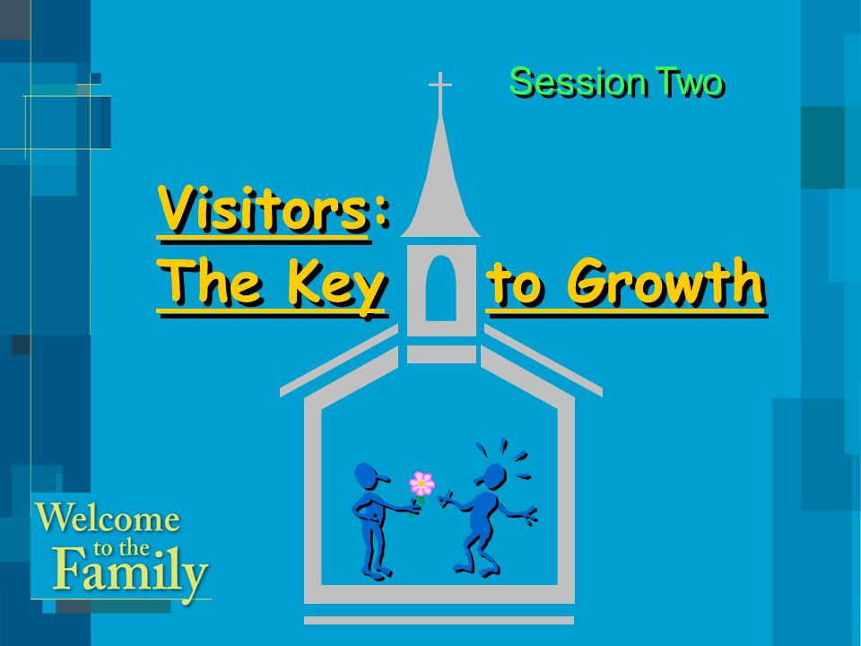 Assumptions About Visitors 1.No one joins a church without first visiting.