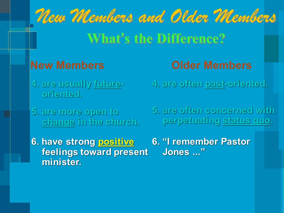 New Members and Older Members What ' s the Difference.