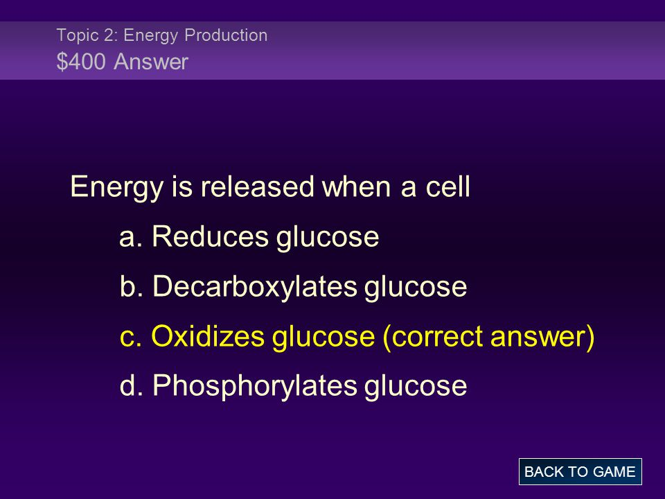 Topic 2: Energy Production $400 Answer Energy is released when a cell a.