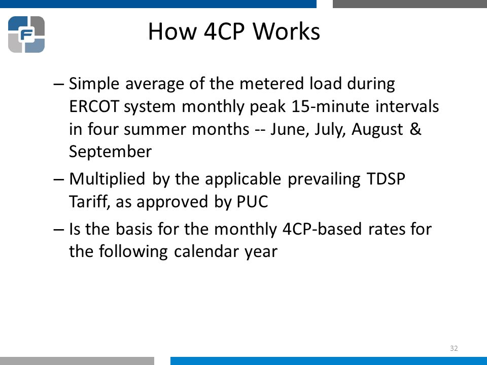 How 4CP Works – Simple average of the metered load during ERCOT system monthly peak 15-minute intervals in four summer months -- June, July, August &