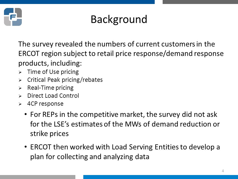 Background The survey revealed the numbers of current customers in the ERCOT region subject to retail price response/demand response products, includi