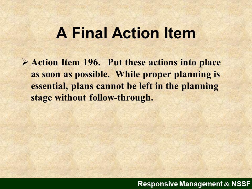 Responsive Management & NSSF A Final Action Item  Action Item 196.