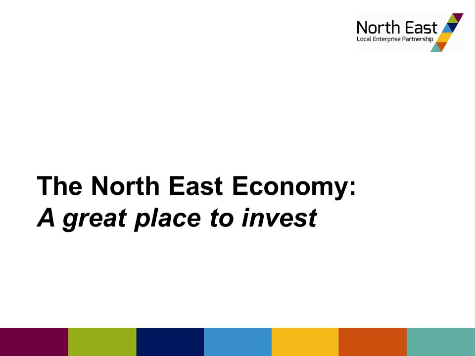 The North East Economy: A great place to invest