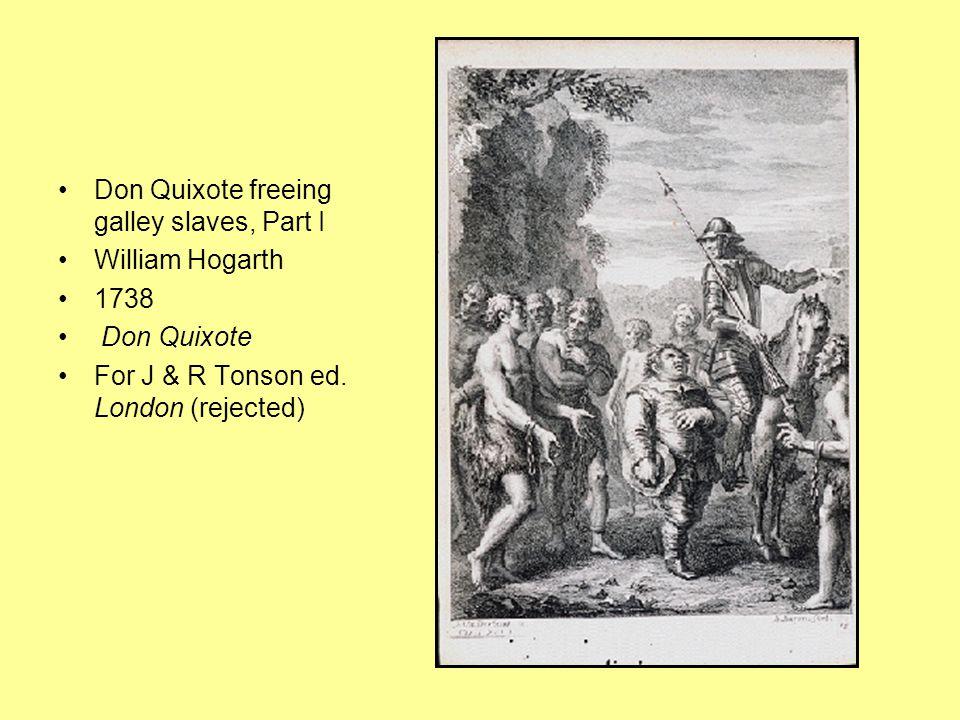 Don Quixote freeing galley slaves, Part I William Hogarth 1738 Don Quixote For J & R Tonson ed.