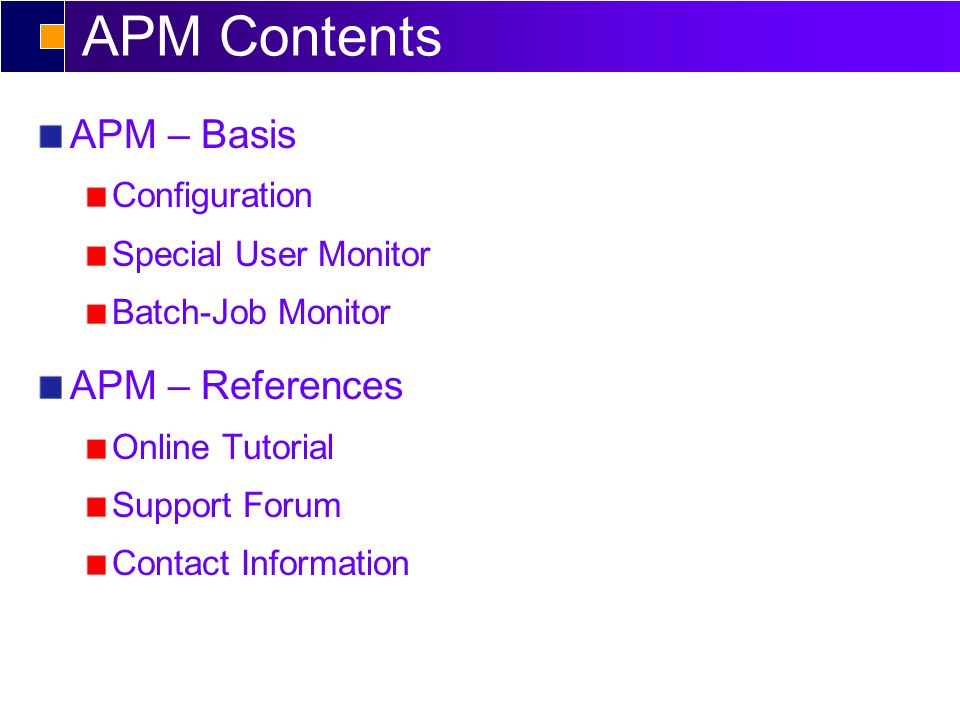 APM - Role Management Authorization Trace Defined from the SAP point of view in cooperation with the user departments.