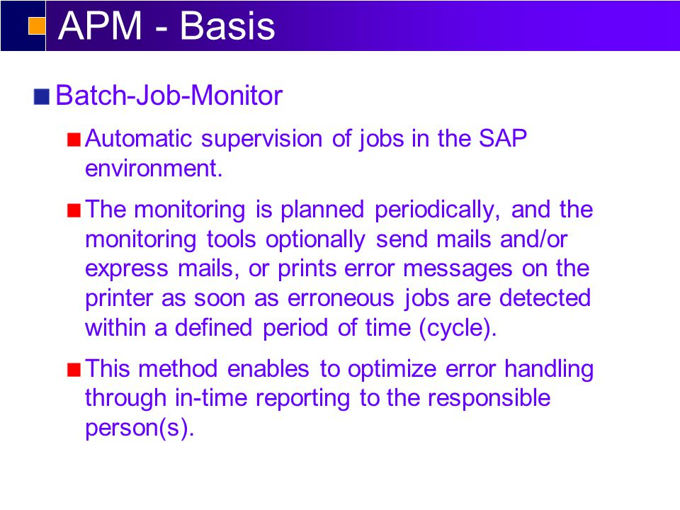 APM - Basis Batch-Job-Monitor Automatic supervision of jobs in the SAP environment.