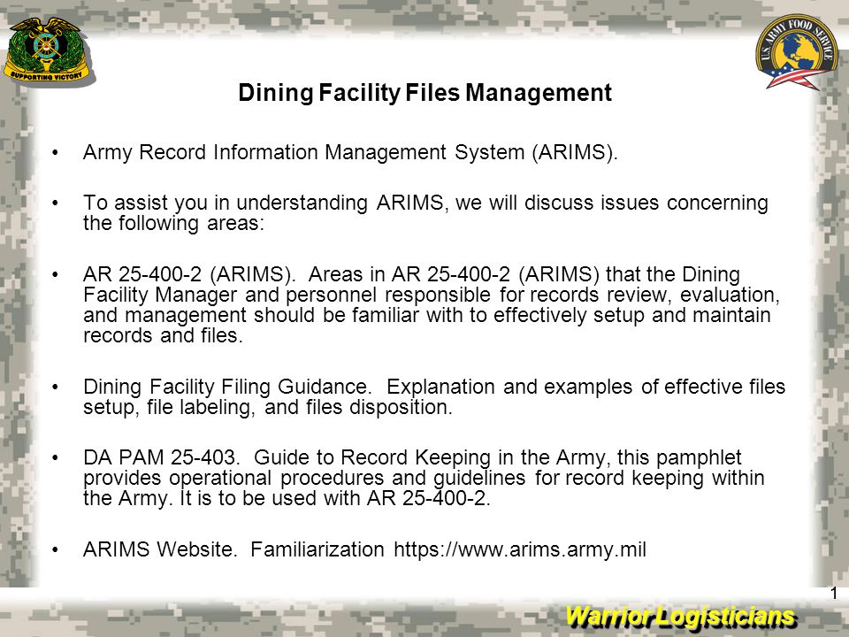 Warrior Logisticians Dining Facility Files Management ARIMS Container Labeling 12 Filing cabinets or vehicles should be clearly labeled.