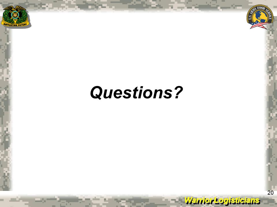 Warrior Logisticians 20 Questions?