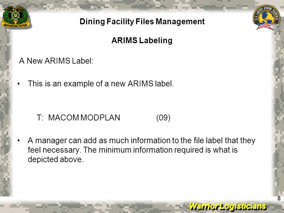 Warrior Logisticians Dining Facility Files Management ARIMS Website 19 ARIMS website https://www.arims.army.milhttps://www.arims.army.mil Records management tools: Records retention schedules.