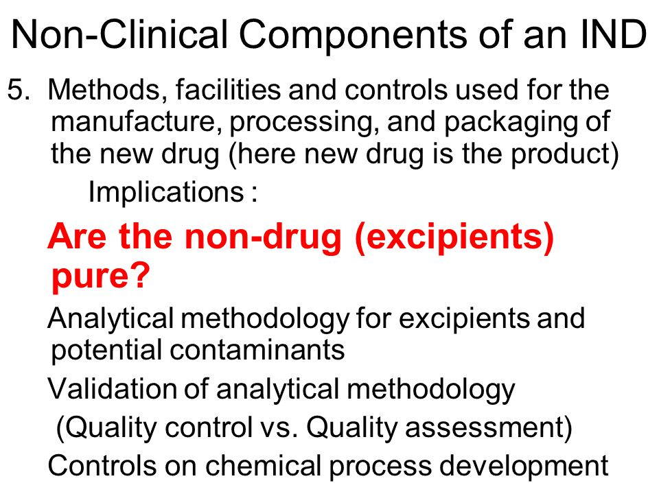 Non-Clinical Components of an IND 5.