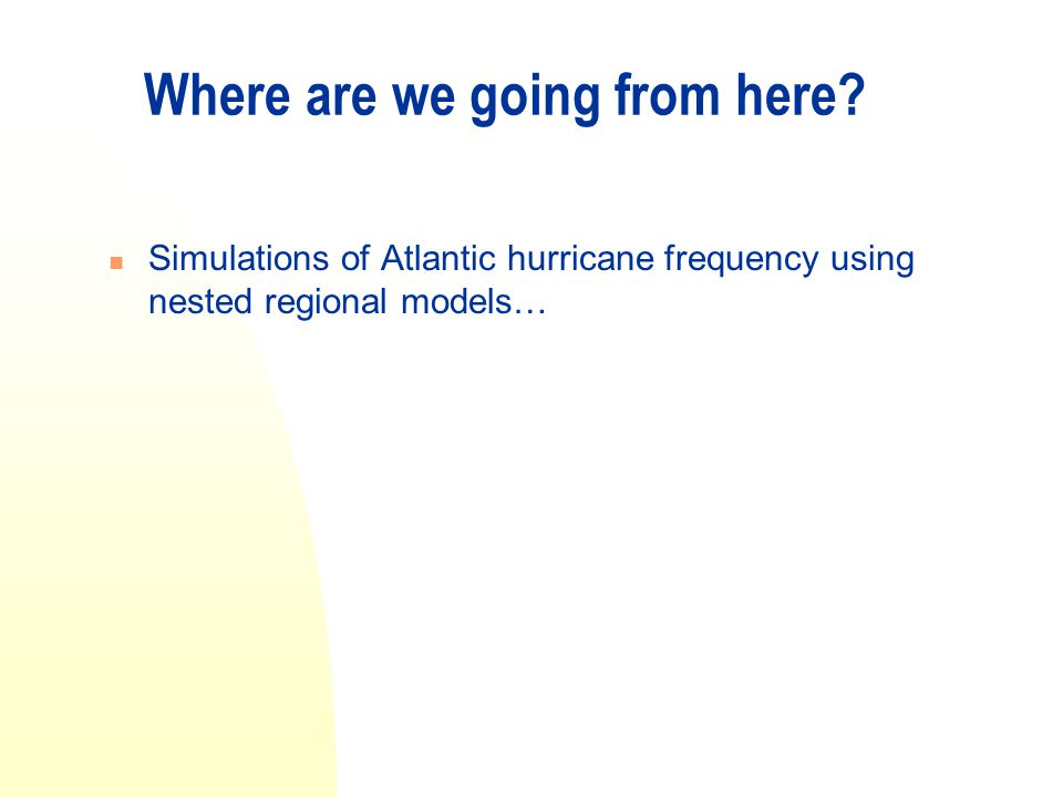 Where are we going from here? Simulations of Atlantic hurricane frequency using nested regional models…