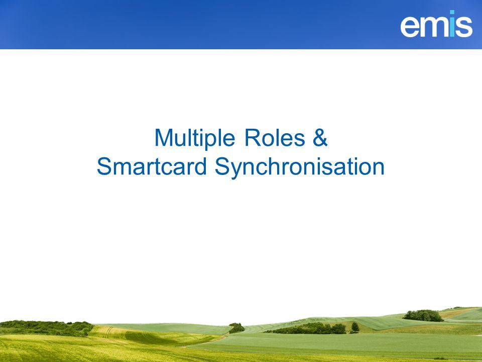 Multiple Roles & Smartcard Synchronisation
