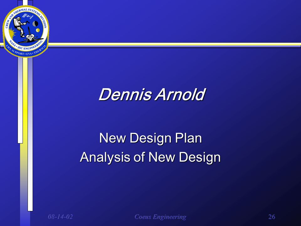 08-14-02Coeus Engineering26 Dennis Arnold New Design Plan Analysis of New Design