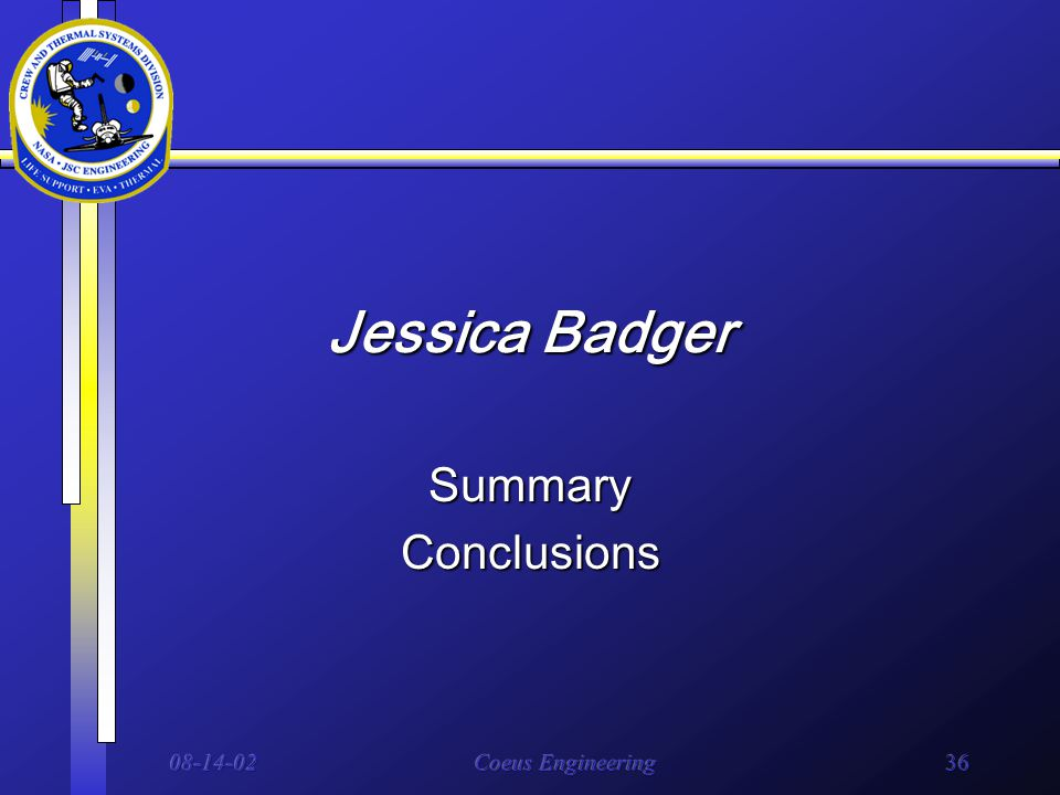 08-14-02Coeus Engineering36 Jessica Badger SummaryConclusions