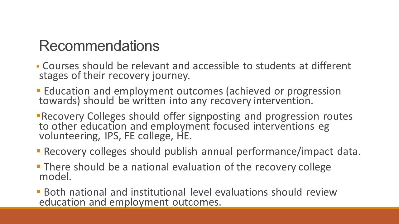 Recommendations  Courses should be relevant and accessible to students at different stages of their recovery journey.